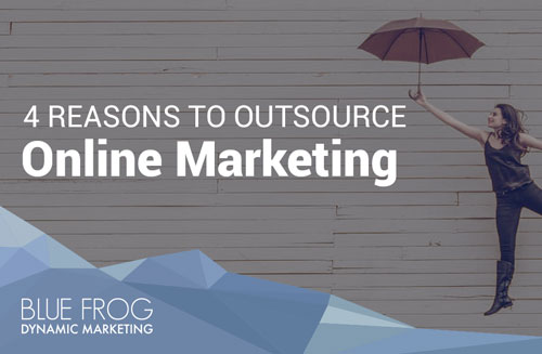 Reasons to Outsource Online Marketing