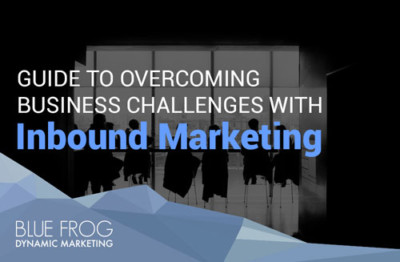 Guide to Overcoming Business Challenges with Inbound Marketing