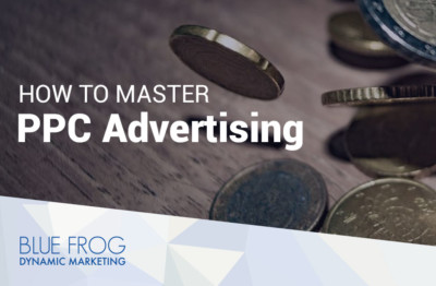 How to Master Pay-Per-Click Advertising