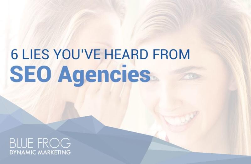 6 Lies You've Heard from SEO Agencies